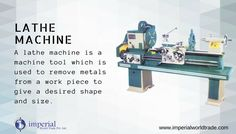 Lathe Machine! A lathe machine is a machine tool which is used to remove metals from a work piece to give a desired shape and size.