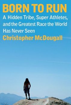 Born to Run by Chris McDougall is a keeper book. I do NOT run. However, the book was spell binding.