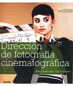 #CineMúsicaTeatro: DIRECCIÓN DE FOTOGRAFÍA CINEMATROGRÁFICA - Mike Goodridge, Tim Grierson #Blume