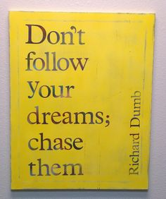 Upcycled Canvas Quote - Chase your dreams in Yellow - 30x24. $60.00, via Etsy.