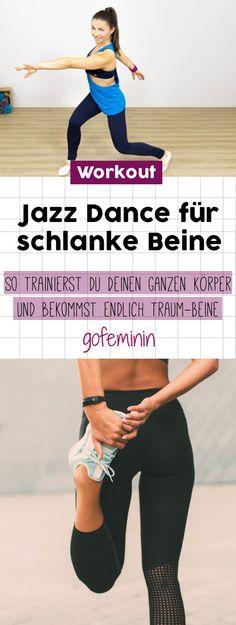 Jazz Dance-Workout: So trainierst du deinen ganzen Körper und bekommst schlanke Beine