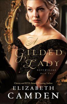 A Gilded Lady by: Elizabeth Camden