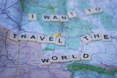 I want to travel the world!
