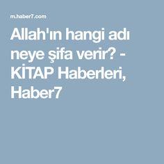 Allah'ın hangi adı neye şifa verir? - KİTAP Haberleri, Haber7