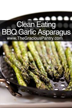 Clean Eating Recipes | Clean Eating BBQ Garlic & Dill Asparagus - Dinner Party Menu Photo Sites