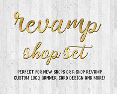 Hey, I found this really awesome Etsy listing at https://www.etsy.com/listing/584475108/revamp-shop-new-shop-package-custom-logo