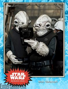 Oct 2016 - Character: Mon Calamari -  'Rogue One': New 'Star Wars' images revealed in Topps Trading Cards – exclusive  #StarWars #RogueOne