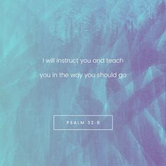 """""""The LORD says, """"I will guide you along the best pathway for your life. I will advise you and watch over you."""" Psalms 32:8 NLT http://bible.com/116/psa.32.8.nlt"""