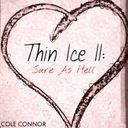 Cole Connor - Thin Ice II: Sure As Hell  - Free Mixtape Download or Stream it