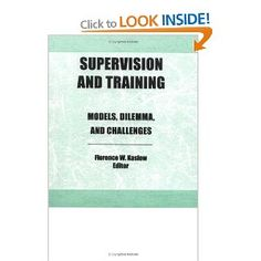 Supervision and Training: Models, Dilemmas, and Challenges: Amazon.co.uk: Florence Kaslow: Books