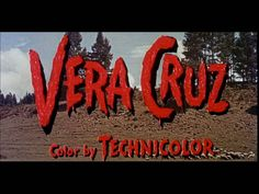 Vera Cruz Directed by: Robert Aldrich Starring: Gary Cooper, Burt Lancaster, Ernest Borgnine Country: USA North By Northwest, Charles Bronson, Gary Cooper, Chief Dan George, Andy Devine, Karen Steele, Art Of The Title, Robert Aldrich, George Kennedy
