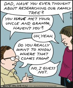 """Humor: """"Dad, have you ever thought about researching our family tree? You have met your uncle and grandma, haven't you? No, I guess not. Genealogy Quotes, Family Genealogy, Genealogy Chart, Family History Quotes, Family Quotes, Quotes Quotes, Family Humor, Funny Family, History Images"""