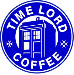 "Doctor Who And Starbucks  inspired ""Time Lord Coffee"" decal custom cut to order"