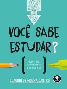VOCÊ SABE ESTUDAR? - CLAUDIO DE MOURA CASTRO
