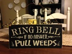 Primitive Porch Sign Ring Bell If No by DaisyPatchPrimitives, $16.00