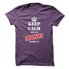 Keep calm and let ADDISON handle it