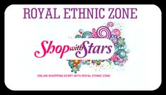 ONLINE SHOPPING WITH  ROYAL ETHNIC ZONE