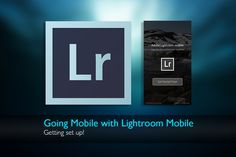 Going Mobile with Lightroom Mobile | Photofocus