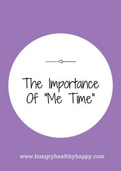 """The Importance Of """"Me Time"""""""