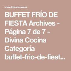 BUFFET FRÍO DE FIESTA Archives - Página 7 de 7 - Divina Cocina Categoría buffet-frio-de-fiesta » Divina Cocina Página 7