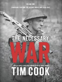 """Read """"The Necessary War, Volume by Tim Cook available from Rakuten Kobo. Co-winner of the Charles P. Stacey Award Tim Cook, Canada's leading war historian, ventures deep into World Wa. Canadian Identity, Future Library, Book Show, History Books, World War Two, Nonfiction, Audiobooks, Two By Two, This Book"""