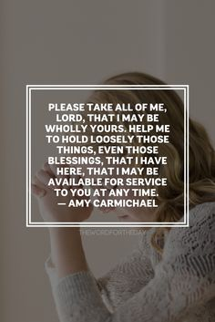 """The Word For The Day • Amy Carmichael prayed, """"God, please do with me..."""