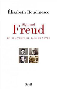 Sigmund Freud (2014) , Elisabeth Roudinesco / Essais / Document - Seuil