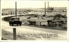 Yuma Arizona Postcards | ... and New Highway 80 Crossing Sand Dunes Near Yuma, Arizona Postcard