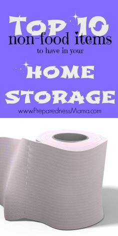 The top 10 non-food items to have in home storage | PreparednessMama