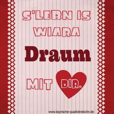 I dad song ... s'Lebn is a Draum | Bayrische Quadratratschn Bayerisch, bayerisch, bayrische Quadratratschn, boarisch, bairisch, bayrische Sprüche, bayerische Sprüche, Mundart, Dialekt, München, Bavaria, Bayern, Munich