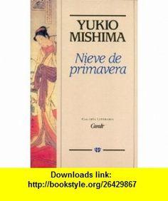 Nieve de Primavera (9788421725962) Yukio Mishima , ISBN-10: 8421725963  , ISBN-13: 978-8421725962 ,  , tutorials , pdf , ebook , torrent , downloads , rapidshare , filesonic , hotfile , megaupload , fileserve