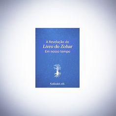 """""""A Revelação do Livro do Zohar em nosso tempo tem como objetivo ajudar o aluno a orientar-se em sua abordagem ao estudo do Zohar, a fim de colher o máximo…"""""""