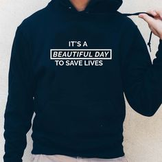 It's A Beautiful Day To Save Lives Hooded Sweatshirt (Greys Anatomy)