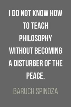 I do not know how to teach philosophy without becoming a disturber of the peace. Communication Pictures, Good Communication, Rumi Love Quotes, Best Inspirational Quotes, Philosophy Theories, Stoicism Quotes, Love Text, Clever Quotes, Anxiety Help