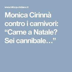 "Monica Cirinnà contro i carnivori: ""Carne a Natale? Sei cannibale…"""