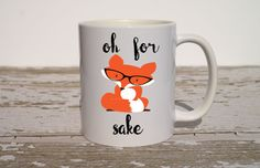 Oh for Fox Sake Coffee Mug   Fox Gifts   Gift for Husband   Funny Gift   Funny Coffee Mug   Funny Birthday Gift   Coworker Gift   Office