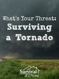 What's Your Threat: Surviving a Tornado | Survival at Home | #prepbloggers #tornadoes