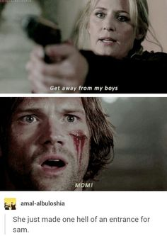 You don't fuck with Mary Winchester's babies and expect to live. It's not going to happen.