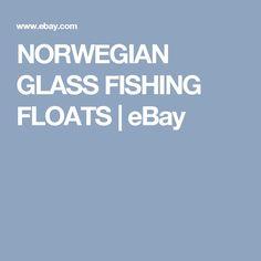 NORWEGIAN GLASS FISHING FLOATS | eBay