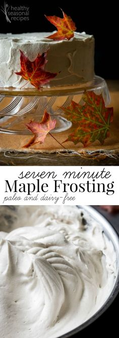 seven minute maple frosting, paleo, gluten-free and dairy-free, no refined sugar. A flatlander's perspective on maple syrup and my cookbook's birthday.