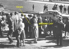 Lady Babushka   Luego de los acontecimientos del asesinato de John F. Kennedy, aparece en un vídeo una misteriosa dama, la cual, según investigaciones del FBI, y como se aprecia en el vídeo, podría haber realizado una filmación en el momento del atentado. Su calificativo deriva del uso de un pañuelo en la cabeza, como el que usan las abuelas rusas.