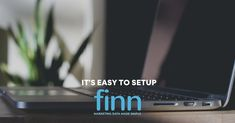 How long does it take to setup Finn? Setting up Finn takes just a couple of minutes so you can get started with Finn right away! Get Started, Make It Simple, Take That, Couple, Marketing, Couples