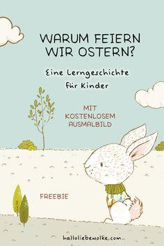 """Warum feiern wir Ostern? Kaninchen Karl, obwohl er kein Osterhase ist, erklärt es Kindern mit einer Lerngeschichte zum Vorlesen. Für Kinder in Kita, Kindergarten und Vorschule mit kostenlosem Ausmalbild """"Osterei"""". Eine Druckvorlage und ein Kinderbuchtipp vom Mamablog """"Hallo liebe Wolke"""""""