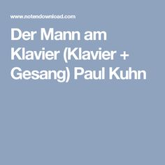 Der Mann am Klavier (Klavier + Gesang) Paul Kuhn