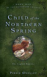 Child of the Northern Spring: Book One of the Guinevere Trilogy