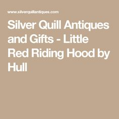Silver Quill Antiques and Gifts - Little Red Riding Hood by Hull