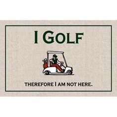 "High Cotton I Golf Therefore Doormat by High Cotton, Inc.. $19.99. Indoor/outdoor. 0. Made in the USA. Humorous doormat. Wash with hose. These humorous doormats are 18"" x 27' and are made from 100% Olefin Indoor/Outdoor carpet with perfect bound stitched edges. Practical and useful (assuming the recipient has a home with a door)-Funny-Great Gift-Easy to clean with a hose."