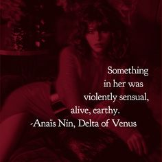 Anais Nin quote John Keats, Sylvia Plath, Emily Dickinson, Charles Bukowski, Scott Fitzgerald, What Is A Goddess, Woman Quotes, Life Quotes, Qoutes