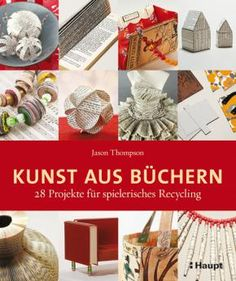 Kunst aus Büchern by Jason Thompson, available at Book Depository with free delivery worldwide.