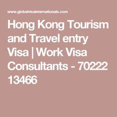 Hong Kong Tourism and Travel entry Visa | Work Visa Consultants - 70222 13466